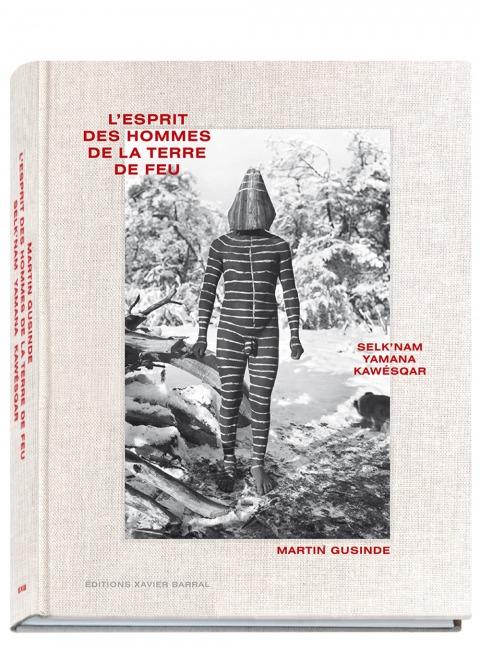 Martin Gusinde L'esprit des hommes de la Terre de Feu Selk'nam, Yamana, Kawésqar