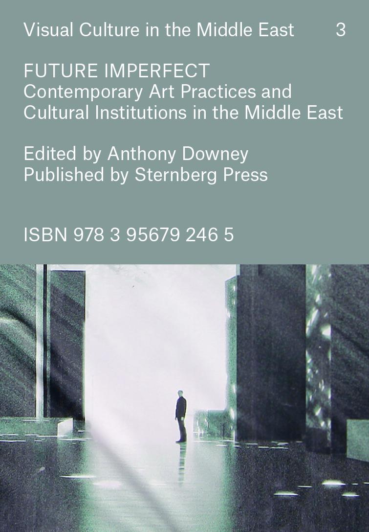 """غلاف كتاب """"مستقبل منقوص: تجارب فنية معاصرة ومؤسسات الثقافة في الشرق الأوسط"""""""