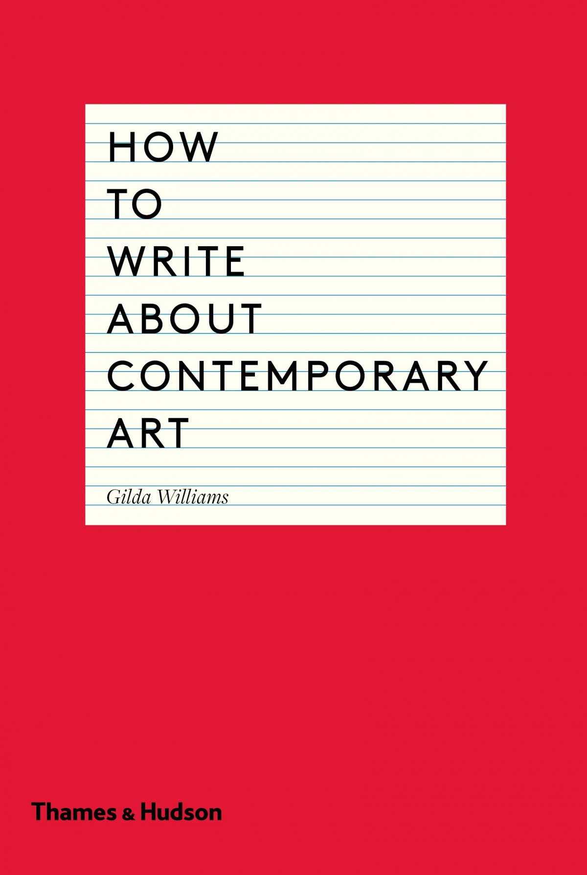 How to Write About Contemporary Art Gilda Williams