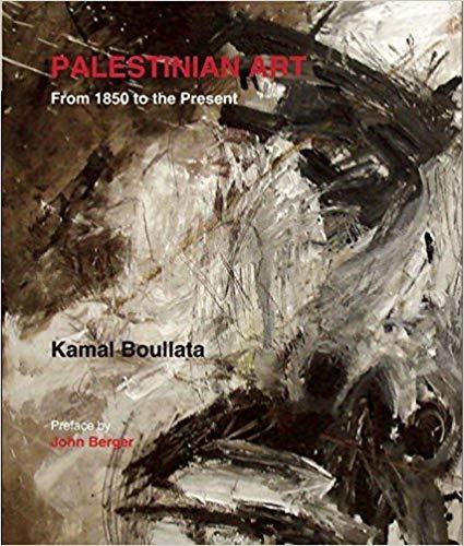 כמאל בולאטה, אמנות פלסטינית משנת 1850 ועד ימינו, הוצאת אלסאקי, ביירות, 2009