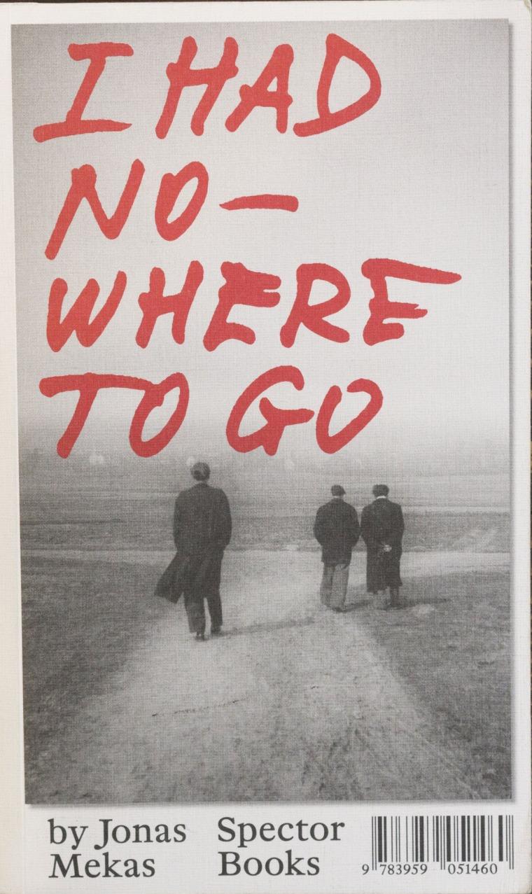 """כריכת הספר של יונאס מקאס """"לא היה לי לאן ללכת"""" (Spector Books, 2017)"""